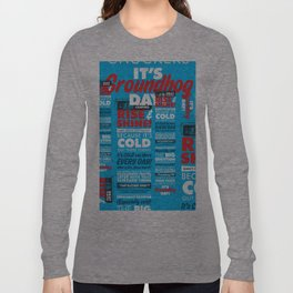 It's Groundhog Day Long Sleeve T-shirt