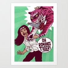 Oh Romance Tiger! Art Print