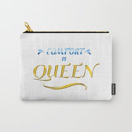 Comfort is Queen Carry-All Pouch