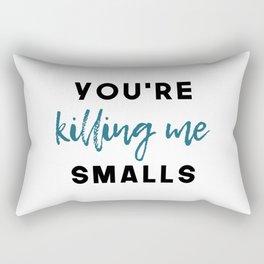 Killing Me Smalls Rectangular Pillow
