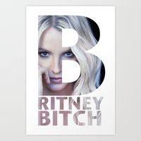 britney Art Prints featuring Britney Bxxch by eriicms