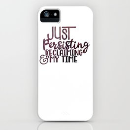 Persisting and Reclaiming iPhone Case
