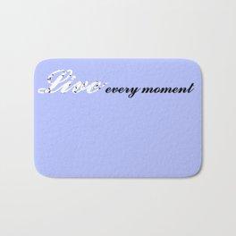 Live Every Moment (Light Blue) Bath Mat
