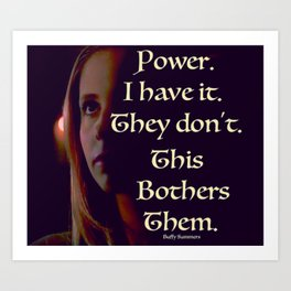 Buffy the Vampire Slayer Power Quote Art Print