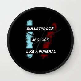 Bulletpoof In Black Like A Funeral Wall Clock