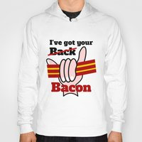 bacon Hoodies featuring Bacon by mailboxdisco