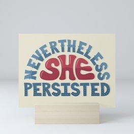 Nevertheless, She Persisted Mini Art Print
