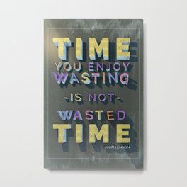 Time Wasted Metal Print
