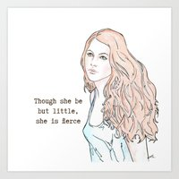 though she be but little Art Prints featuring Though she be but little, she is fierce by Laura MSS