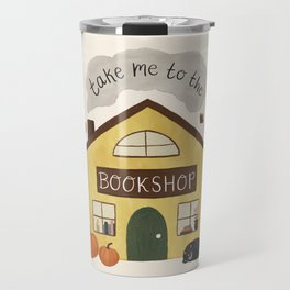 Take Me to the Bookshop Travel Mug