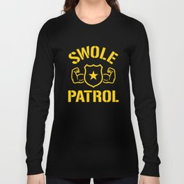 Swole Patrol Long Sleeve T-shirt