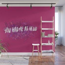 Had Me At Hello Wall Mural