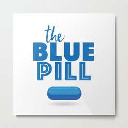 The Blue Pill Metal Print