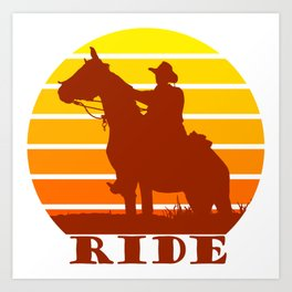 Ride - Cowboy Rider Silhouette on a Sunset For the Horse Lover Art Print