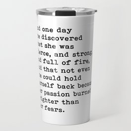 And one day she discovered that she was fierce and strong quote Travel Mug