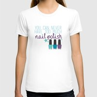 nail polish T-shirts featuring Too much nail polish by forgottenLexi