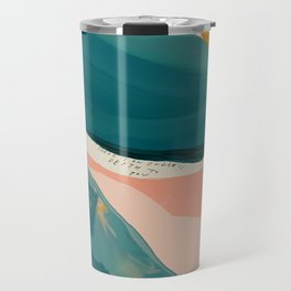 """""""There Is An Endless Depth To You.""""  Travel Mug"""
