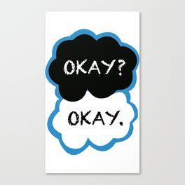 Okay? Okay. (The Fault in Our Stars) Canvas Print