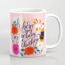 Pretty Sweary 2.0: Where's my Fucking Whiskey? Coffee Mug