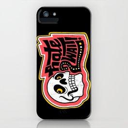 HATE 2 WAIT iPhone Case