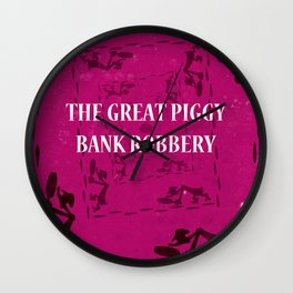 The Great Piggy Bank Robbery Wall Clock