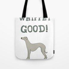 Whippet! Whippet Good!  Tote Bag