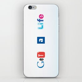Get a Life iPhone Skin
