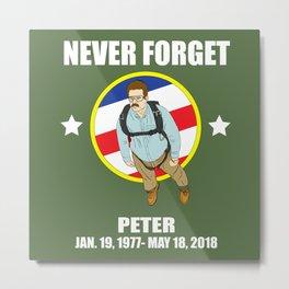 Never Forget Peter Metal Print