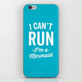 Can't Run Mermaid Funny Quote iPhone Skin