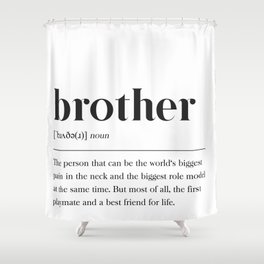Brother Definition Shower Curtain