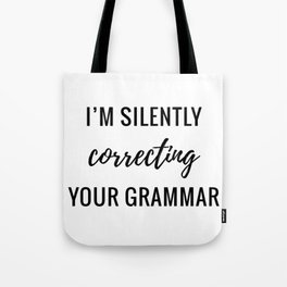 Silently Correcting Tote Bag