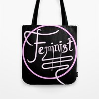 feminist Tote Bags featuring Feminist by paperdreamland