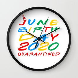 June Birthday 2020 Quarantined Wall Clock