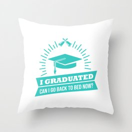 I Graduated Graduation Day Proud Student Gift Throw Pillow