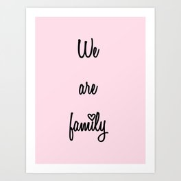 We are family Pink Art Print