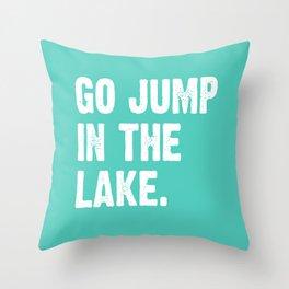 Go Jump In The Lake - Aqua Throw Pillow