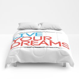 """Live Your Dreams"" - by Reformation Designs Comforters"