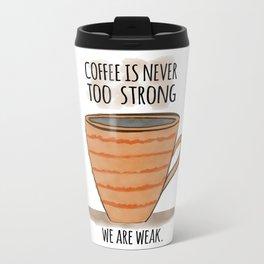 Strong Coffee Metal Travel Mug
