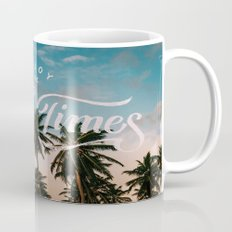 Enjoy the good times Mug