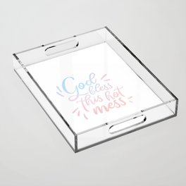 God Bless This Hot Mess - Pretty typography quote Acrylic Tray