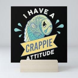 I Have A Crappie Attitude Funny Fish Fishing Gift Mini Art Print