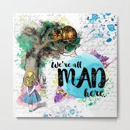 Alice in Wonderland - We're All Mad Here Metal Print