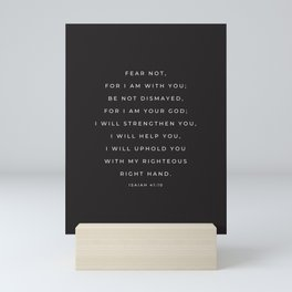Fear Not, For I Am With You | Isaiah 41:10 Christian Wall Art | Black  Mini Art Print