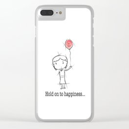 hold on to happiness Clear iPhone Case