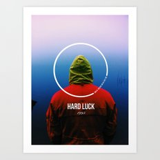 Hard luck tshirt design #1 Art Print