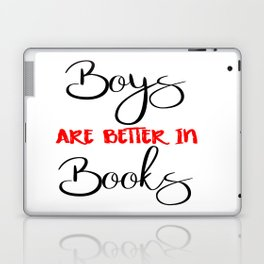 Boys are better in Books Laptop & iPad Skin