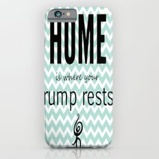Home is where your rump rests iPhone 6s Slim Case