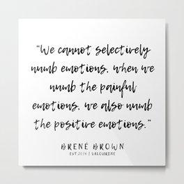 11   |  Brené Brown Quotes | 191213 | Metal Print