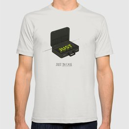 Just In Case T-shirt