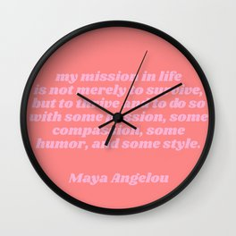 my mission - maya angelou quote Wall Clock